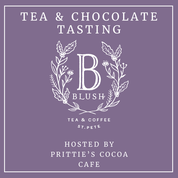 Tea + Chocolate Tasting Event - Hosted by Prittie's Cocoa Cafe