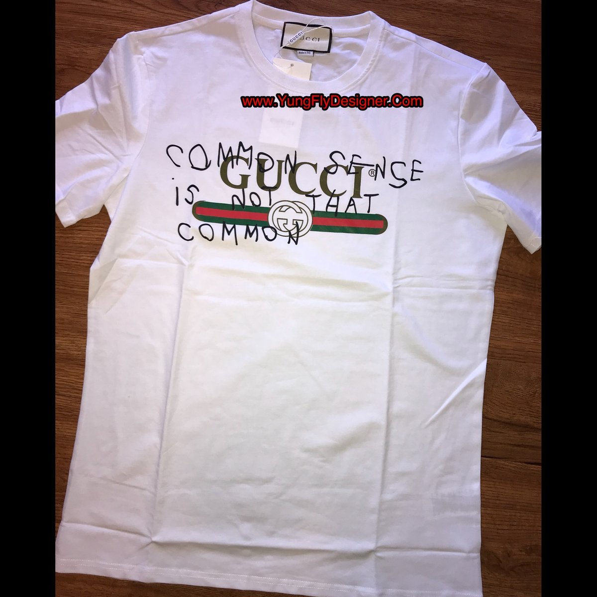 72fb9f6a Common Sense Is Not That Common Gucci T-Shirt - $85.00 – Young Fly ...