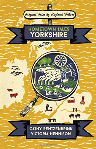 Yorkshire - Hometown Tales by Cathy Rentzenbrink