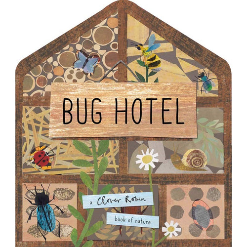 Bug Hotel - A Clover Robin Book of Nature Libby Walden