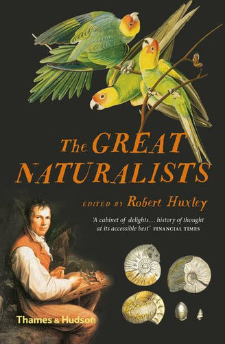 The Great Naturalists by Robert Huxley