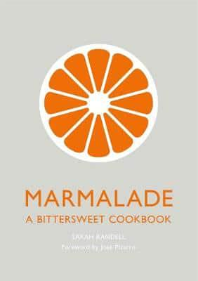 Marmalade - A Bittersweet Cookbook by Sarah Randell