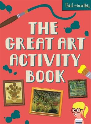 The Great Art Activity Book - National Gallery Paul Thurlby