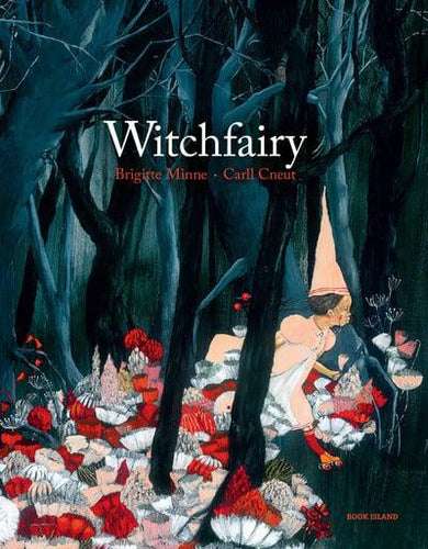 Witchfairy by Brigitte Minne and  Carll Cneut