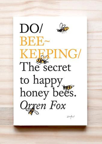 Do Beekeeping - The secret to happy honeybees Orren Fox