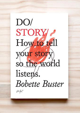 Do Story – How to tell your story so the world listens Bobette Buster