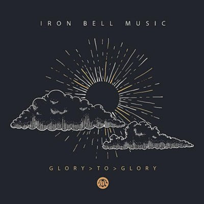 Glory to Glory - Iron Bell Music