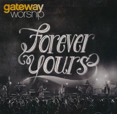 Forever Yours- Gateway Worship