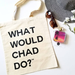 What Would Chad Do?™ Cotton Tote