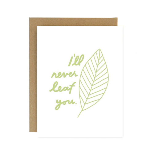 Never Leaf You Card