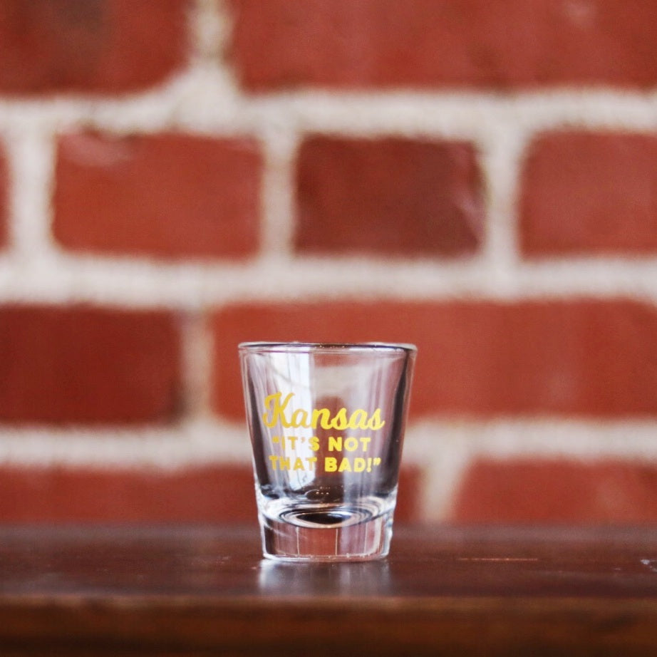 Kansas: It's Not That Bad! Shot Glass