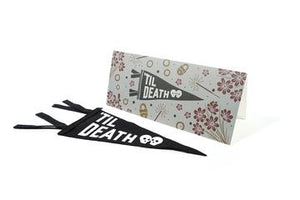 Til Death Mini Pennant + Card