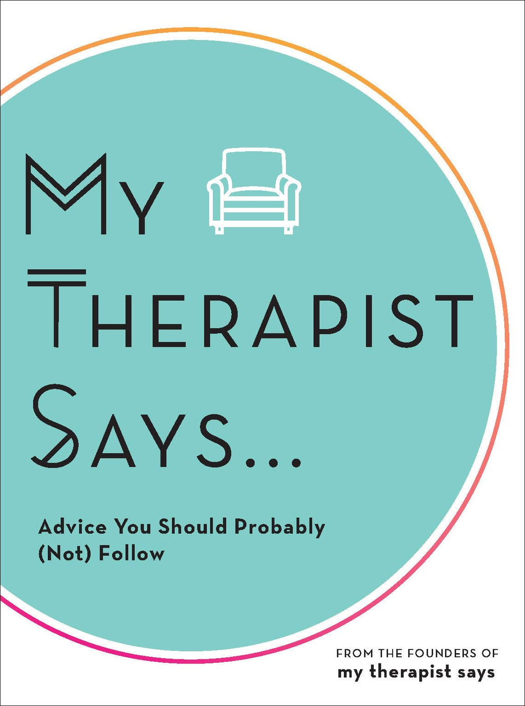 My Therapist Says....