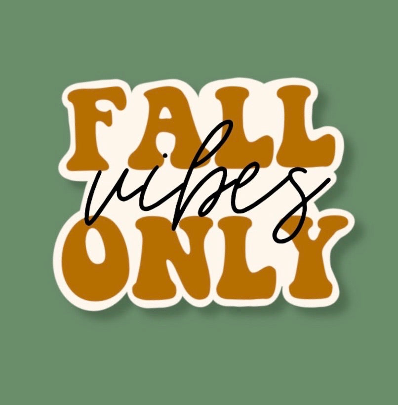 Fall Vibes Only Sticker