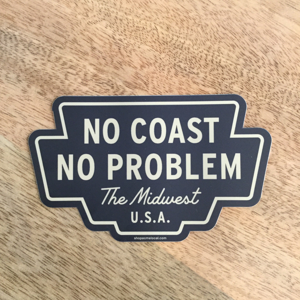 No Coast No Problem Sticker