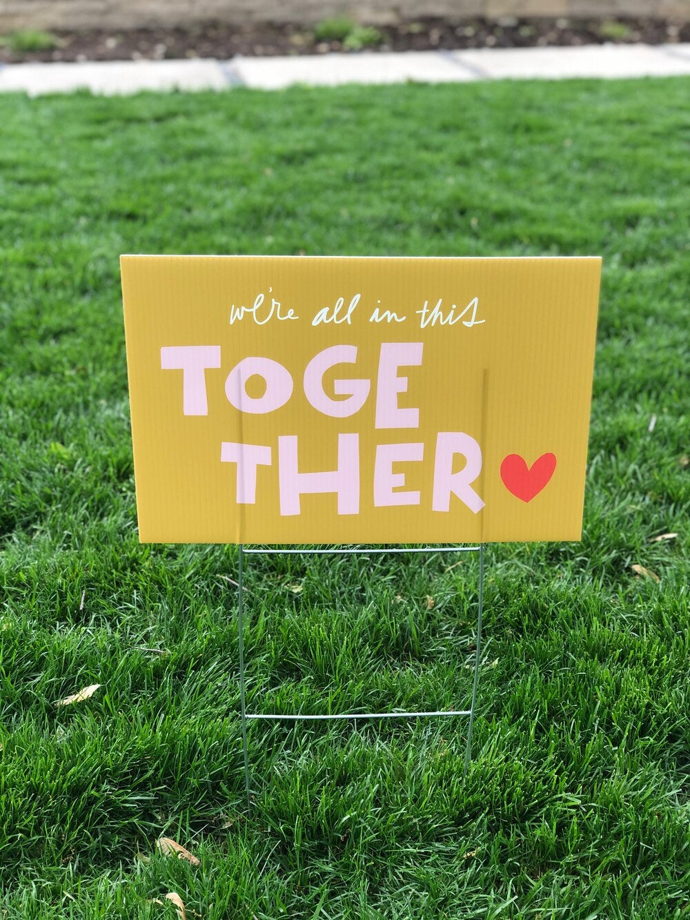 'We're All In This Together' Yard Sign