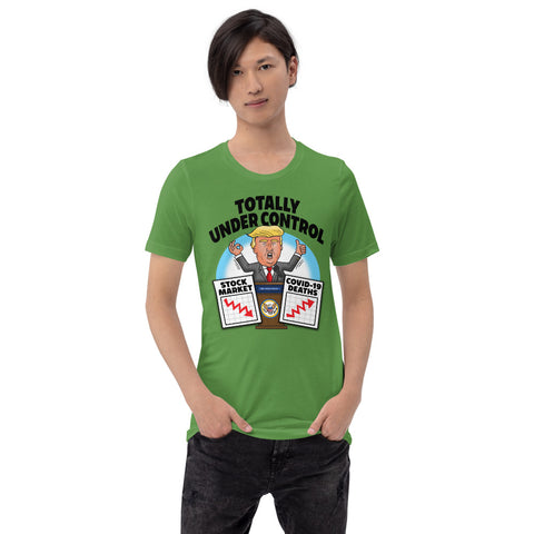 Totally Under Control Short-Sleeve Unisex T-Shirt