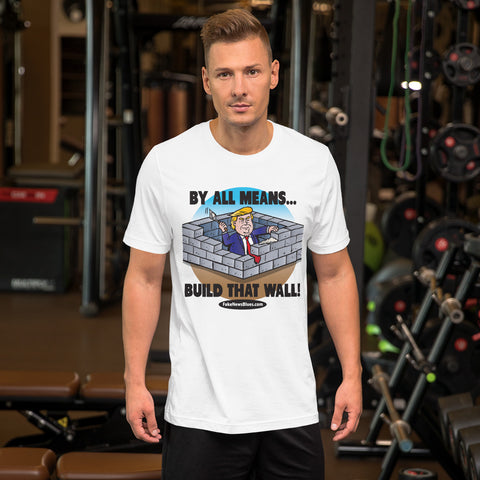 Image of Build That Wall! Short-Sleeve Unisex T-Shirt