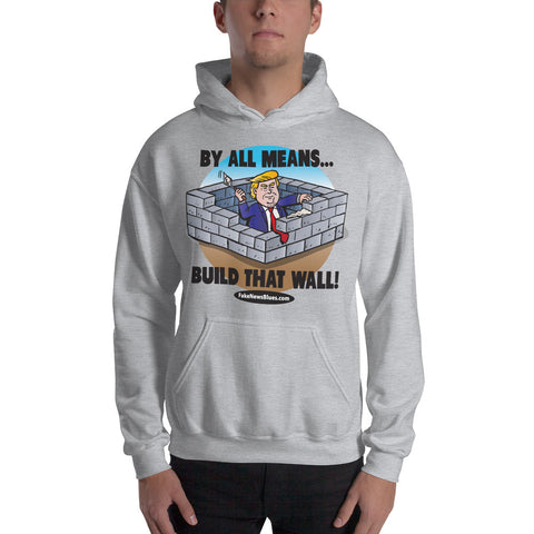 Image of Build That Wall! Unisex Hoodie
