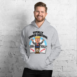 Totally Under Control Unisex Hoodie
