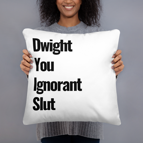 Dwight You Ignorant Slut Pillow