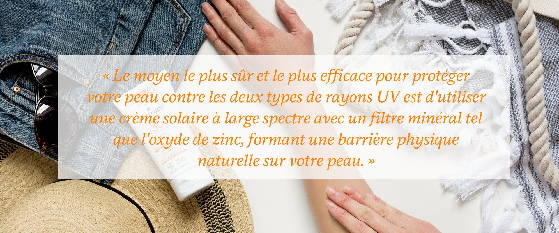 Protection contre les rayons UVA et UVB