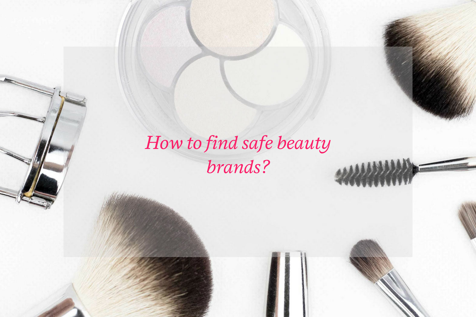 How to find safe beauty brands