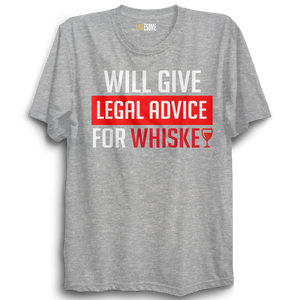 Legal Advice for Whiskey Tshirt [GREY]