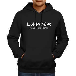 Lawyer- I'll be there for you Hoodie [BLACK]