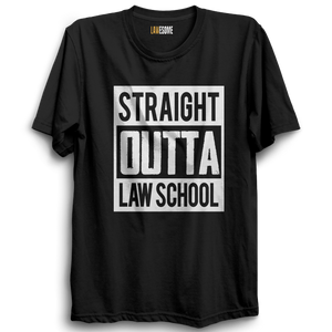 Straight Outta Law School Tshirt [BLACK]