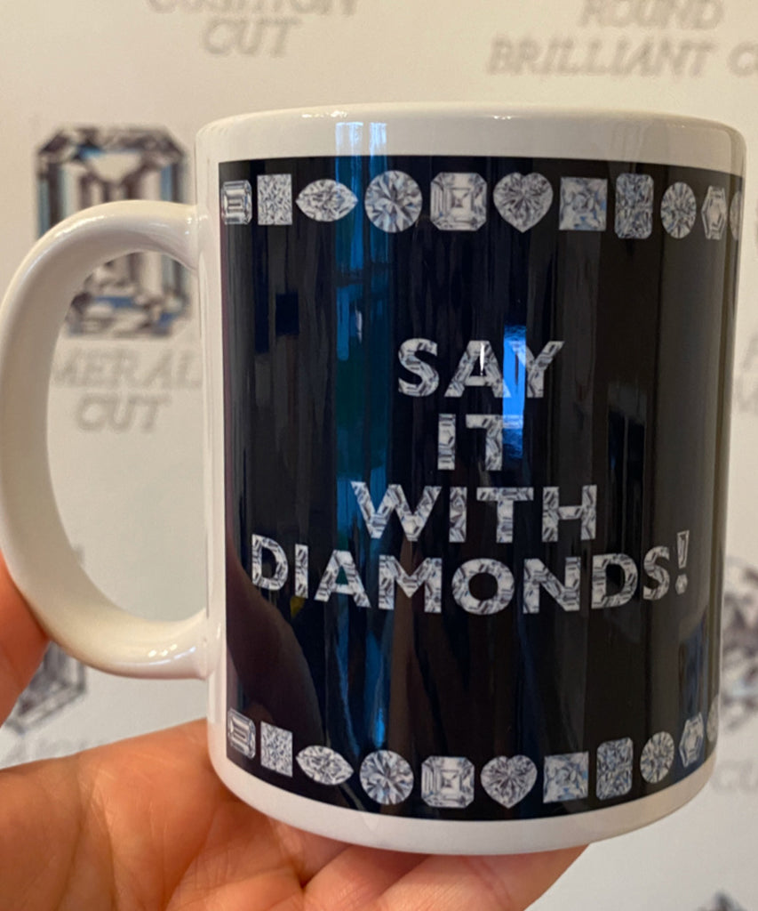 Say it with Diamonds Coffee Mug