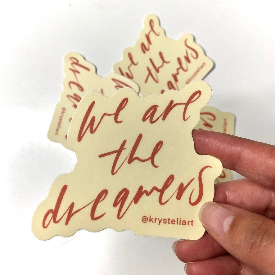 we are the dreamers - sticker