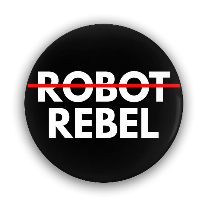 Robot Rebel Circle Pin-Back Buttons