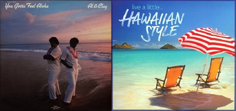 """You Gotta Feel Aloha"" and ""(Live A Little) Hawaiian Style"" LP Covers"