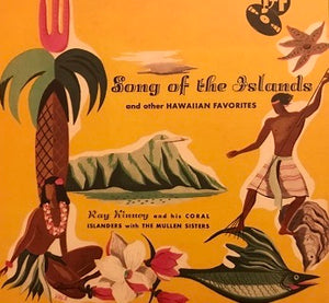 Ray Kinney - Song Of The Islands (CD)