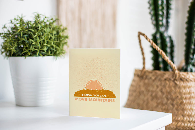 I Know You Can Move Mountains Greeting Card