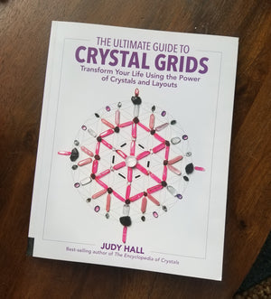 The Ultimate Guide to Crystal Grids, Judy Hall