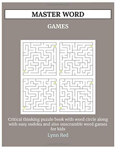MASTER WORD GAMES: Critical thinking puzzle book with word circle along with easy sudoku