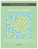 GREAT SMART KIDS LOGIC PUZZLES: Mixed Activity Book Is Made up of Jumble Word With Easy Sudoku