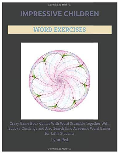 Impressive Children Word Exercises: Crazy Game Book Comes With Word Scramble Together With Sudoku