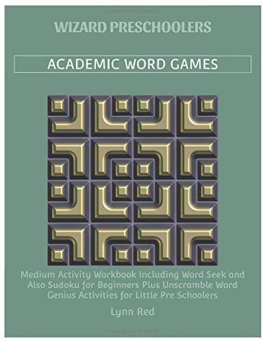 Wizard Preschoolers Academic Word Games: Medium Activity Workbook Including Word Seek