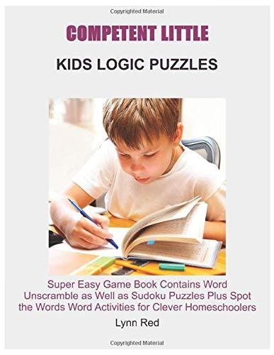 Competent Little Kids Logic Puzzles: Super Easy Game Book Contains Word Unscramble
