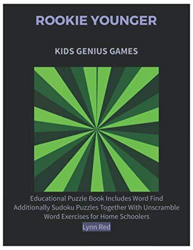 ROOKIE YOUNGER KIDS GENIUS GAMES: Educational Puzzle Book Includes Word Find Additionally Sudoku