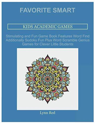 Favorite Smart Kids Academic Games: Stimulating and Fun Game Book Features Word Find