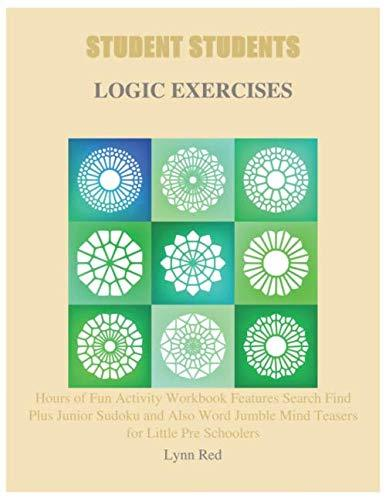 STUDENT STUDENTS LOGIC EXERCISES: Hours of Fun Activity Workbook Features Search Find Plus Junior