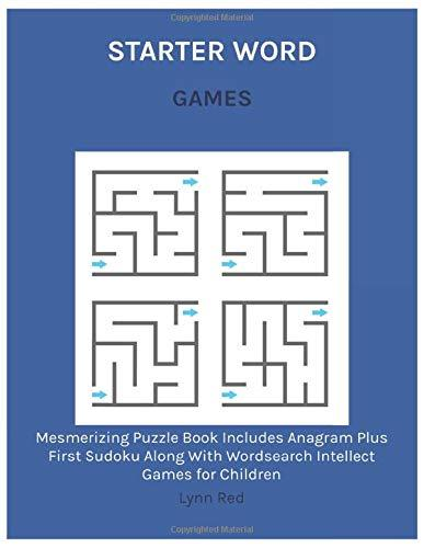 STARTER WORD GAMES: Mesmerizing Puzzle Book Includes Anagram Plus First Sudoku Along