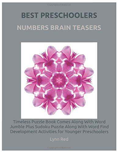 Best Preschoolers Numbers Brain Teasers: Timeless Puzzle Book Comes Along With Word Jumble