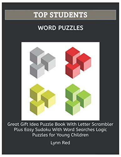 TOP STUDENTS WORD PUZZLES: Great Gift Idea Puzzle Book With Letter Scrambler Plus Easy Sudoku