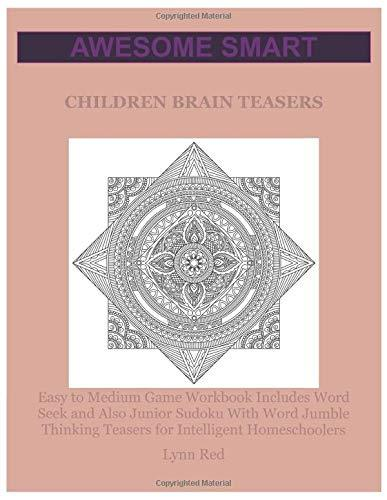 Awesome Smart Children Brain Teasers: Easy to Medium Game Workbook Includes Word Seek
