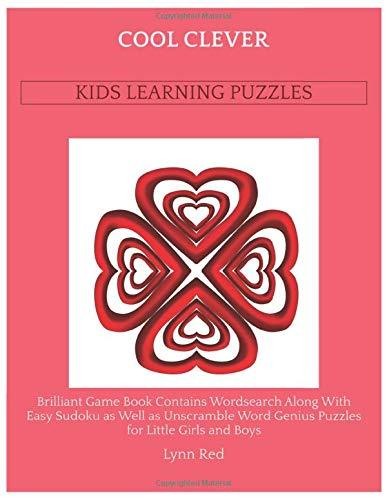COOL CLEVER KIDS LEARNING PUZZLES: Brilliant Game Book Contains Wordsearch Along With Easy Sudoku